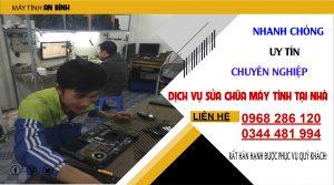 Dịch vụ sửa máy tính tại nhà Nhanh Chóng - Uy Tín - Chất Lượng. Liên hệ 0968 286 120